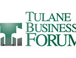 2012 Tulane Business Forum Focuses on Big Business Victories