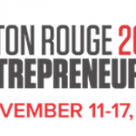 Baton Rouge Entrepreneur Week Kicks Off in November with Pitch Competition