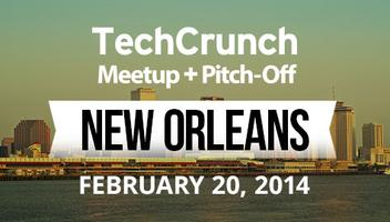 Join Us at the Tech Crunch New Orleans Meetup and Pitch-Off!